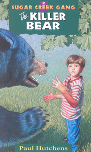 The Killer Bear, Sugar Creek Gang Series #2   -     By: Paul Hutchens