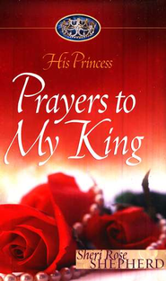 His Princess: Prayers to My King  -     By: Sheri Rose Shepherd