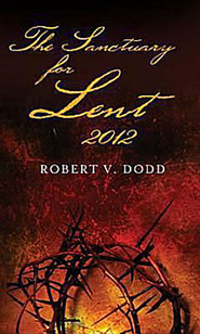 Sanctuary for Lent 2012 - eBook  -     By: Robert V. Dodd