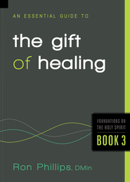 An Essential Guide to the Gift of Healing - eBook  -     By: Ron Phillips
