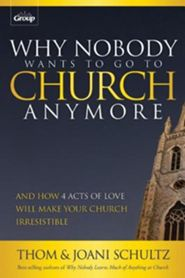 Why Nobody Goes to Church Anymore (download) - PDF Download  [Download] -     By: Thom Schultz, Joani Schultz