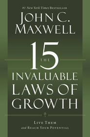 The 15 Invaluable Laws of Growth: Live Them and Reach Your Potential - eBook  -     By: John C. Maxwell