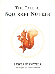 The Tale of Squirrel Nutkin  -     By: Beatrix Potter