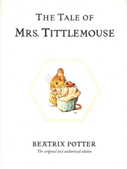 The Tale of Mrs. Tittlemouse  -     By: Beatrix Potter