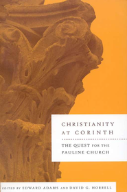 Christianity at Corinth                          -              By: Edward Adams, David Horrell
