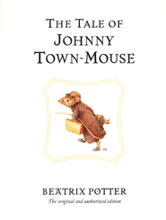The Tale of Johnny Town-mouse  -     By: Beatrix Potter