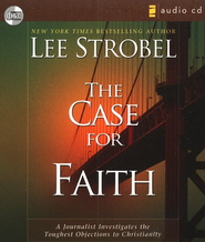The Case for Faith                        - Audiobook on CD      -     By: Lee Strobel