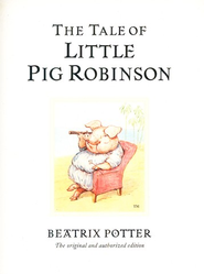 The Tale of Little Pig Robinson  -     By: Beatrix Potter