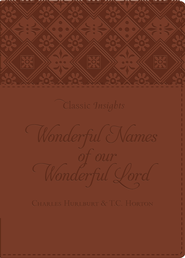The Wonderful Names of Our Wonderful Lord - eBook  -     By: Charles Hurlburt, T.C. Horton