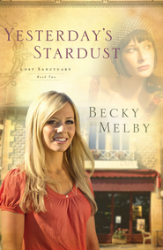 Yesterday's Stardust - eBook  -     By: Becky Melby