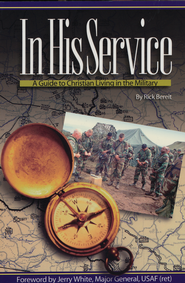 In His Service: A Guide to Christian Living in the Military  -     By: Rick Bereit