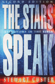 The Stars Speak: Astronomy in the Bible, 2nd edition   -     By: Stewart Custer