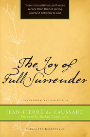 The Joy of Full Surrender - eBook  -     By: Jean-Pierre de Caussade