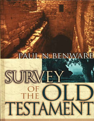 Survey of the Old Testament: Student Edition  -     By: Paul N. Benware