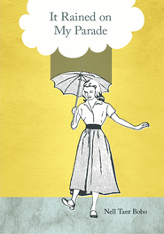 It Rained on My Parade - eBook  -     By: Nell Bobo