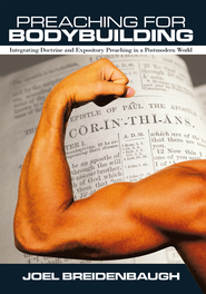 Preaching for Bodybuilding - eBook  -     By: Joel Breidenbaugh