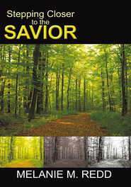 Stepping Closer to the Savior - eBook  -     By: Melanie Redd