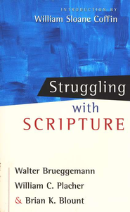 Struggling With Scripture  -     By: Walter Brueggemann, William C. Placher, Brian K. Blount