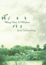Weep Not, O Widow - eBook  -     By: Jean Schmeling