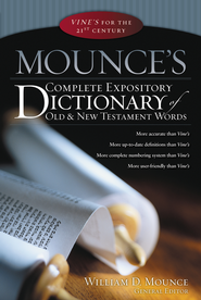 Mounce's Complete Expository Dictionary of Old & New Testament Words  -     Edited By: William D. Mounce     By: William D. Mounce
