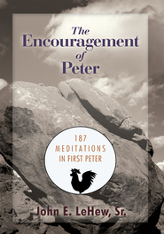 The Encouragement of Peter - eBook  -     By: John LeHew Sr.