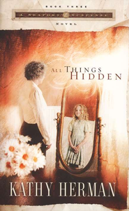 All Things Hidden, Seaport Suspense Series #3   -     By: Kathy Herman