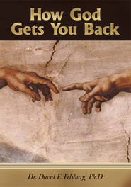 How God Gets You Back - eBook  -     By: Dr. David F. Felsburg