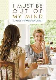 I Must Be Out of My Mind - eBook  -     By: June Martin