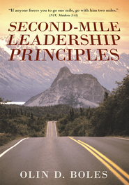 Second-Mile Leadership Principle - eBook  -     By: Olin Boles