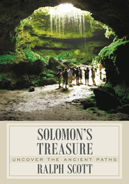 Solomon's Treasure: Uncover the Ancient Paths - eBook  -     By: Ralph Scott