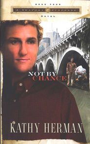Not by Chance, Seaport Suspense Series #4   -     By: Kathy Herman