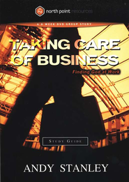 Taking Care of Business Study Guide  -     By: Andy Stanley