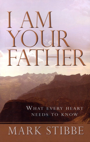 I Am Your Father   -              By: Mark Stibbe