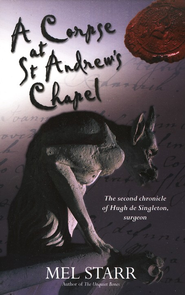 #2: A Corpse at St. Andrew's Chapel   -     By: Mel Starr