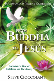 From Buddha to Jesus: An Insider's View of Buddhism & Christianity  -     By: Steve Cioccolanti