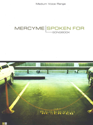 Spoken For, Songbook  - Slightly Imperfect  -     By: MercyMe