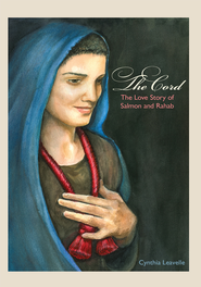 The Cord: Th e Love Story of Salmon and Rahab - eBook  -     By: Cynthia Leavelle