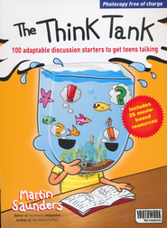 The Think Tank: 100 Adaptable Discussion Starters to Get Teens Talking   -     By: Martin Saunders