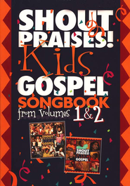 Shout Praises! Kids Gospel Songbook from Volumes 1 & 2   -