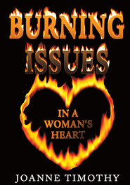Burning Issues In A Woman's Heart - eBook  -     By: JoAnne Timothy