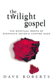 The Twilight Gospel  -     By: Dave Roberts
