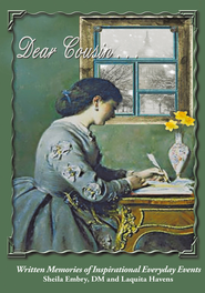 Dear Cousin: Written Memories of Inspirational Everyday Events - eBook  -     By: Sheila Embry, Laquita Havens