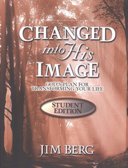 Changed into His Image, Student Edition   -     By: Jim Berg