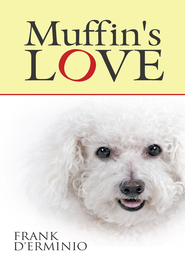 Muffin's LOVE - eBook  -     By: Frank D'Erminio