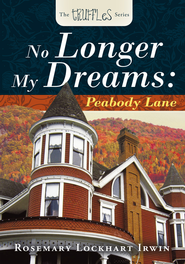 THE TRUFFLES SERIES: NO LONGER MY DREAMS: Peabody Lane - eBook  -     By: Rosemary Lockhart Irwin