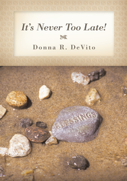 It's Never Too Late! - eBook  -     By: Donna R. DeVito