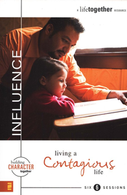 Influence: Living a Contagious Life, Building Character Together Series  - Slightly Imperfect  -