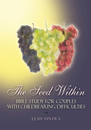 The Seed Within: Bible Study For Couples With Childbearing Difficulties - eBook  -     By: Leah Vintila