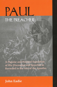 Paul the Preacher  -              By: John Eadie