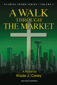 A Walk Through the Market: Second Edition - eBook  -     By: Wade J. Carey